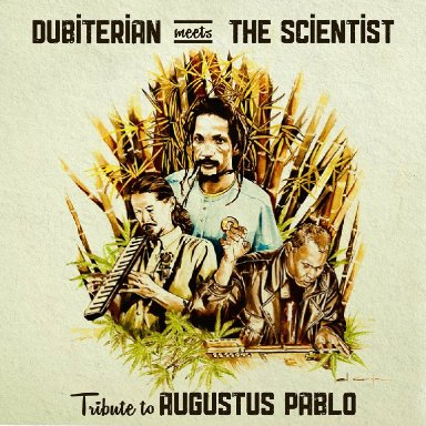 12 Dubiterian meets The Scientist   Tribute to Augustus Pablo   Up Warrika Rock