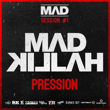"MAD KILLAH - Nouveau Titre ""PRESSION"" - MAD SESSION #1"