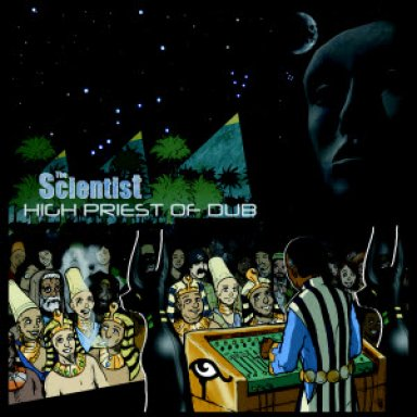 The scientist  High Priest Of Dub Vol2