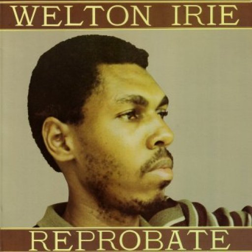 Welton Irie - Reprobate -  Mixed By The Scientist