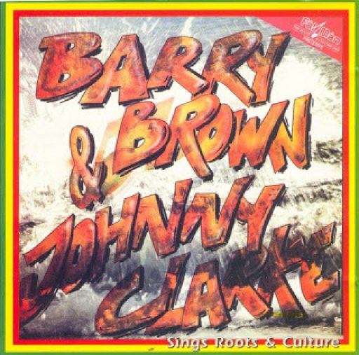 Barry Brown & Johnny Clarke - Sing Roots & Classics Mixed By The Scientist