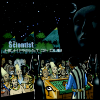 The Scientist High Priest Of Dub (VOL 2)