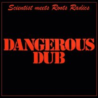 The Scientist  Dangerous Dub