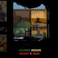 Danny Moon - What's Dub